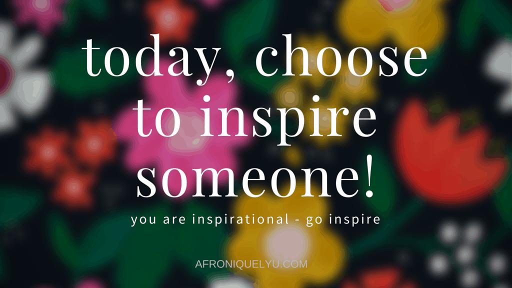 Be-Inspirational-Afroniquely-You-Blog